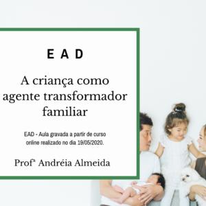 EAD Criança transformador familiar